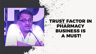 Trust factor in Pharmacy business is a