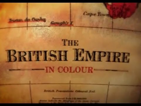 The British Empire in Colour 1/3 [Part 1]
