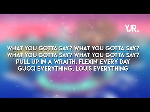 Lil Pump - What You Gotta Say ft. Smokepurpp (Lyrics)
