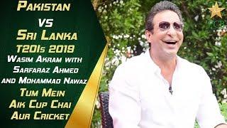 Tum Mein Aik Cup Chai Aur Cricket | Wasim Akram with Sarfaraz Ahmed and Mohammad Nawaz