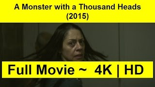 A Monster with a Thousand Heads Full Length'MOVIE 2015