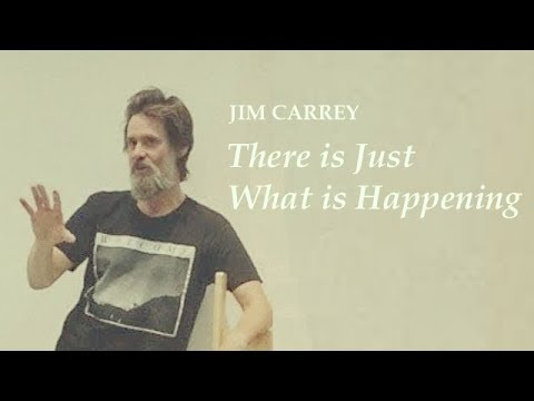 Jim Carrey  There is Just What is Happening