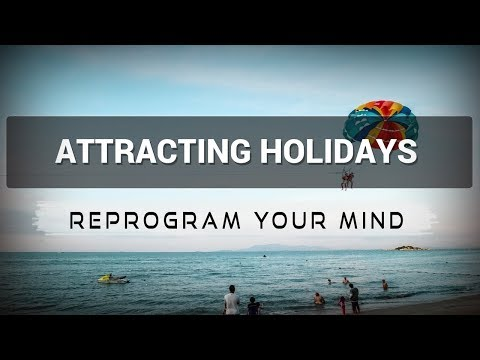 Attracting a Holiday affirmations mp3 music audio - Law of attraction - Hypnosis - Subliminal
