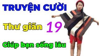 Tuyển tập truyện cười hay nhất Việt Nam - Nghe Là Cười - Truyện cười ngắn giúp hết cô đơn