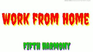 Fifth Harmony — Work From Home (lyrics)