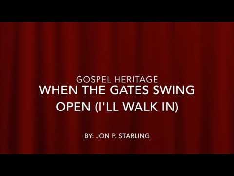 When The Gates Swing Open I'll walk in
