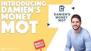 Introducing Damien's Money MOT