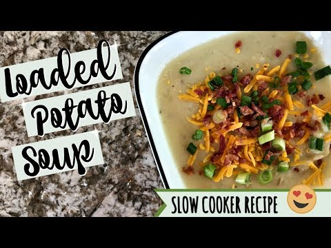 LOADED POTATO SOUP :: SLOW COOKER RECIPE :: COOK WITH ME