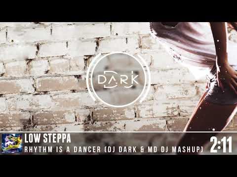 Low Steppa - Rhythm is a Dancer (Dj Dark & MD Dj Mashup)