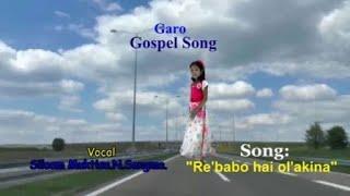 Garo Gospel Song by Siloam Muktisa N.Sangma. Song: Re.babo hai Olakina