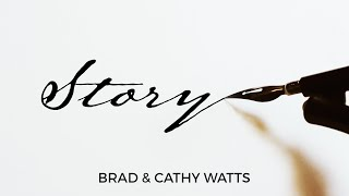 Well House Church - STORY PT 1 - Brad & Cathy Watts -  09/05/2021
