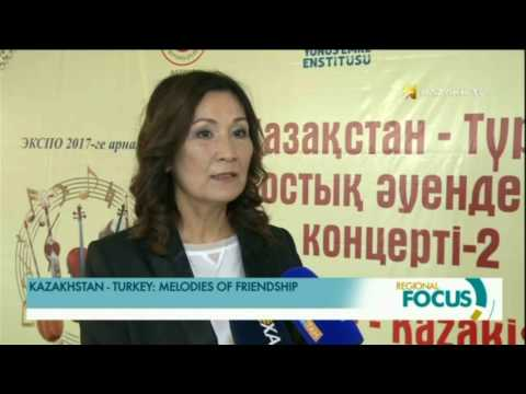 KAZAKHSTAN -TURKEY: MELODIES OF FRIENDSHIP