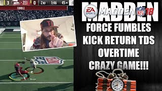 MADDEN 18 CRAY GAME REVIEW - FORCE FUMBLES, MISSED KICK, KICK RETURN TD AND OT!!!