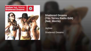 Shattered Dreams (Tito Torres Radio Edit) (feat. Morris)