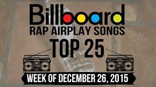 Top 25 - Billboard Rap Airplay Songs | Week of December 26, 2015