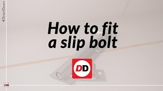 How to fit a slip bolt