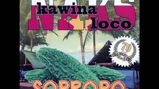 Naks Kawina Loco - Sopropo