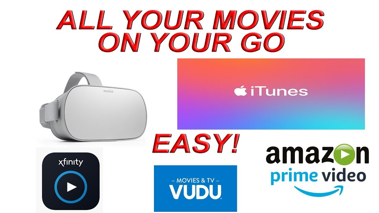 iTunes movies on Oculus Go (and Amazon prime, Xfinity stream, and more)