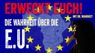 """Die Wahrheit über die EU """"Europäische Union"""" (Erweckt euch! mit Dr. Wahrheit)"""