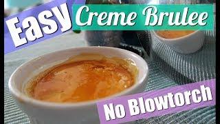 Easy Creme Brulee Recipe- No Blowtorch