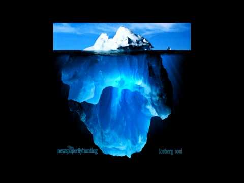 newspaperflyhunting - Iceberg Soul (full album, 2014)
