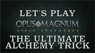 Opus Magnum - The Ultimate Alchemy Trick