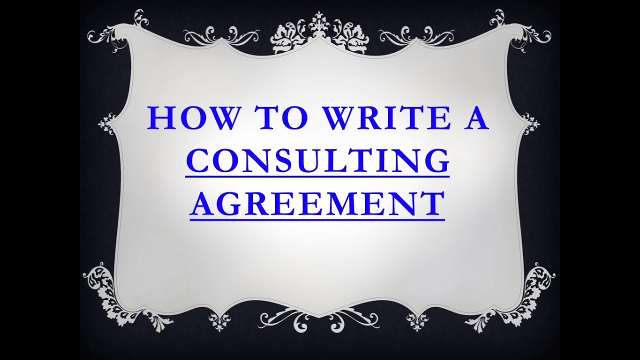 How to write a consultant-friendly consulting agreement. - YouTube