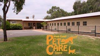West Coast Pet Care Centre's Dog Hotel