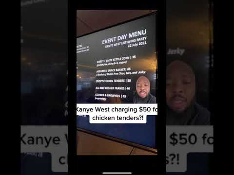 Kanye West charging $50 for chicken tenders?!
