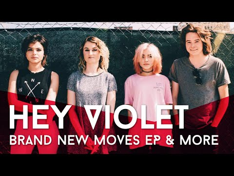 Hey Violet's Brand New Moves EP And More
