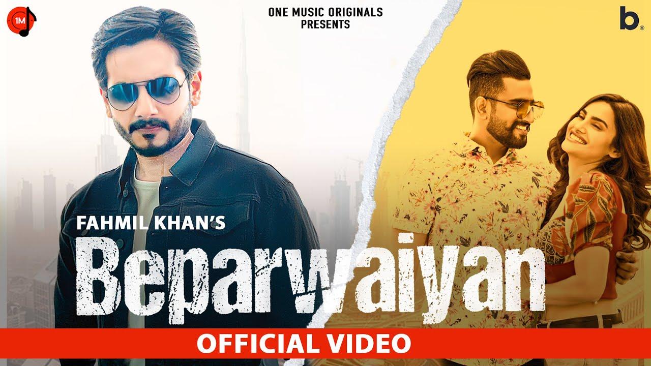 Beparwaiyan   Official Video  Fahmil Khan  Sakshi Dwivedi  Jayant Sharma  Zain K   New Punjabi Song