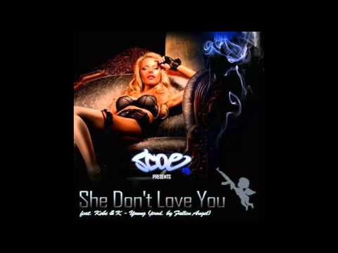 Scoe ~ She Don't Love You Feat. Kobe & K Young