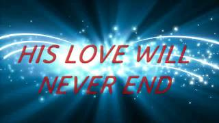 HIS LOVE WILL NEVER END by Pastor Owoeye(Official Video Lyrics)