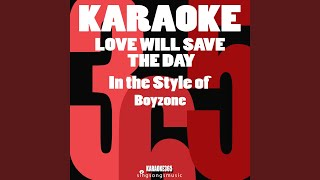 Love Will Save the Day (In the Style of Boyzone) (Karaoke Instrumental Version)