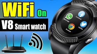 Smart watch v8 wifi || Smart watch v8 connection hindi|| wifi on v8 || 2019| AlirazaTV