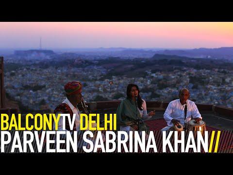 PARVEEN SABRINA KHAN - CHANDARALA (BalconyTV)