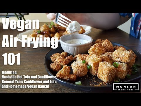 Vegan Air Frying 101: General Tso's Cauliflower, Nashville Hot Tofu, and Ranch Dip!
