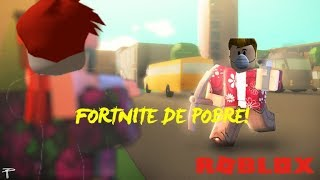 2 NOOBS IN THE FORTNITE OF POOR! -ROBLOX
