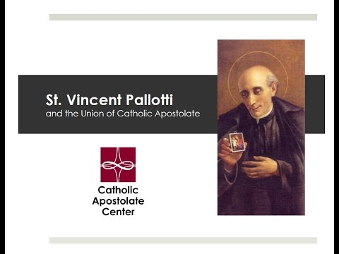 St. Vincent Pallotti and the Union of Catholic Apostolate