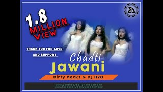 Chadti jawani | Dirty Decks & DJ H2O Remix | Bollywood Demand