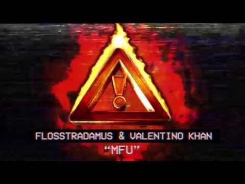 FLOSSTRADAMUS & VALENTINO KHAN - MFU