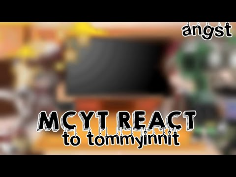 || Mcyt React To Tommy || Angst