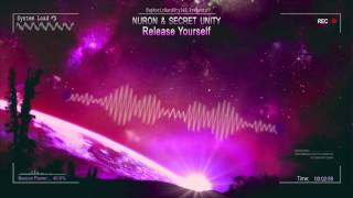 Nuron & Secret Unity - Release Yourself [HQ Free]