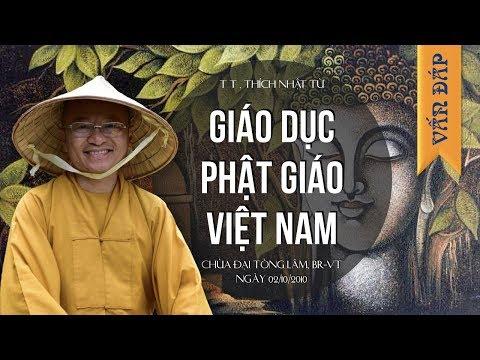 Vấn đáp về giáo dục Phật giáo Việt Nam (02/10/2010) Thích Nhật Từ
