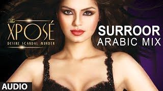 The Xpose: Surroor (Arabic Mix) | Full Audio Song | Himesh Reshammiya, Yo Yo Honey Singh