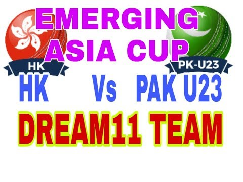 HK vs PAK-U23 ODI| Emerging Asia Cup| Dream 11 Team| Playing 11| Team News
