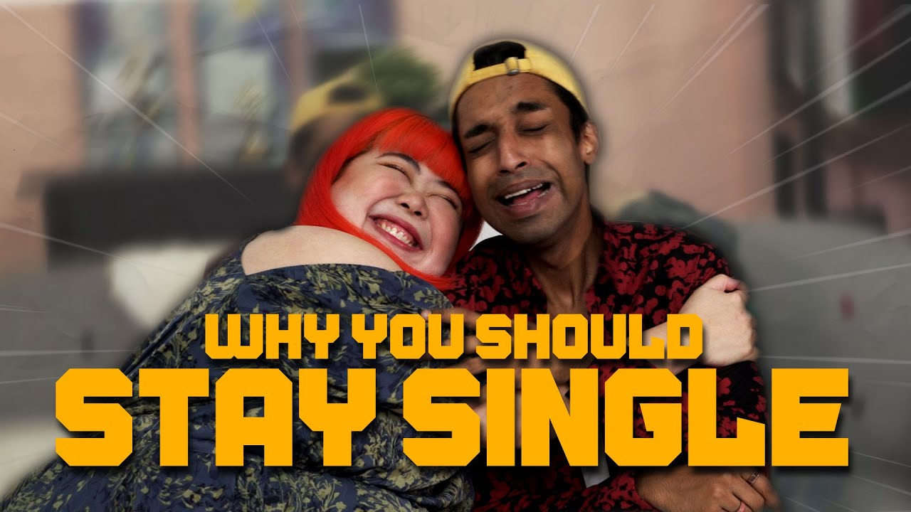 Why You Should Stay Single
