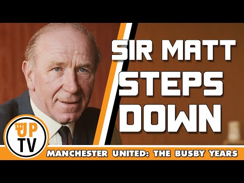 Sir Matt Busby steps down | Manchester United: The Busby Years | Part 5