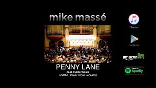 Penny Lane (Beatles cover) - Mike Massé with Rubber Souls featuring the Denver Pops Orchestra