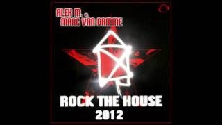 Alex M. vs. Marc van Damme - Rock The House 2012 (Dutchstep Mix Short)